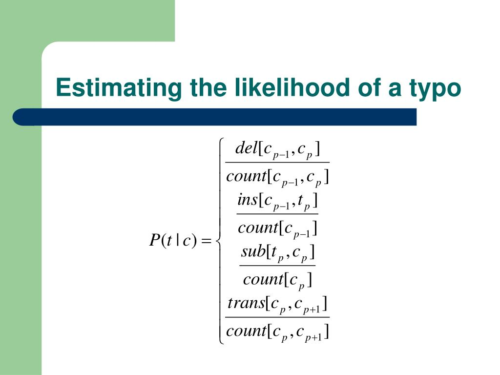 Estimating the likelihood of a typo