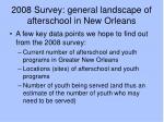 2008 survey general landscape of afterschool in new orleans