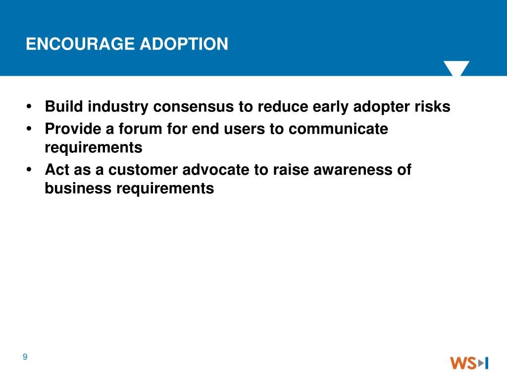Build industry consensus to reduce early adopter risks