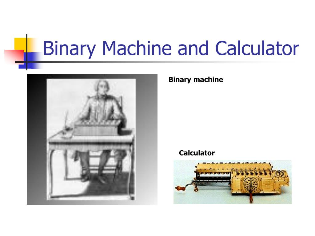 Binary Machine and Calculator