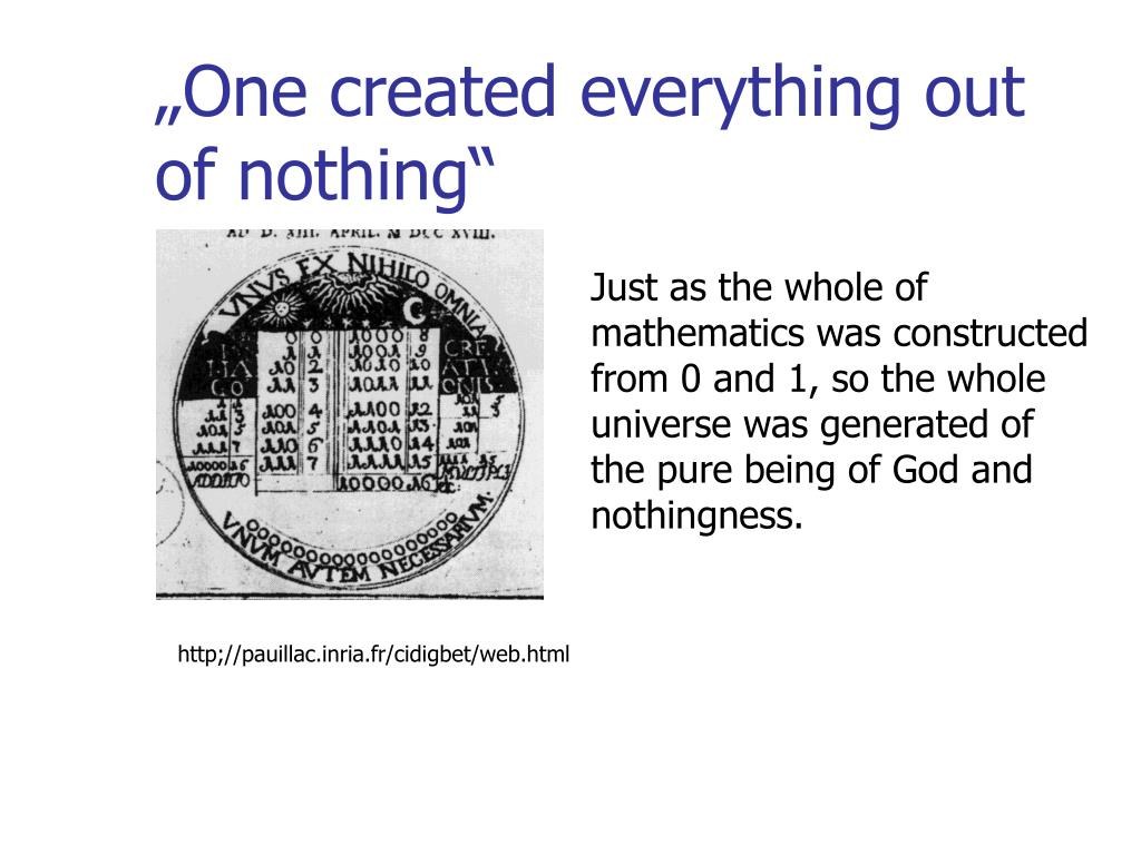 """One created everything out of nothing"""