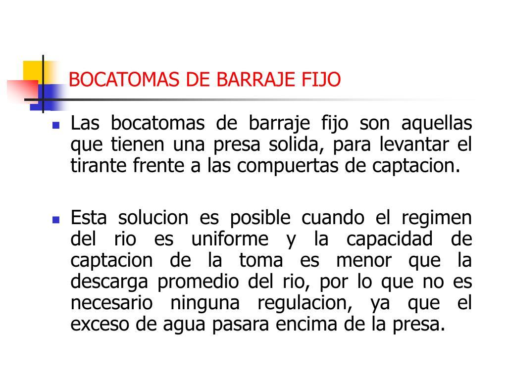 BOCATOMAS DE BARRAJE FIJO