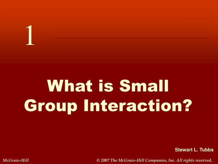 What is small group interaction l.jpg