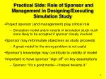 practical side role of sponsor and management in designing executing simulation study