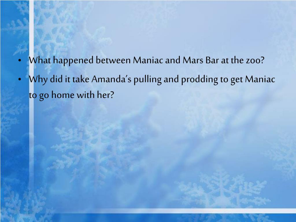 What happened between Maniac and Mars Bar at the zoo?
