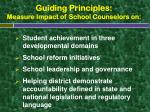 guiding principles measure impact of school counselors on
