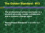 the golden standard 13