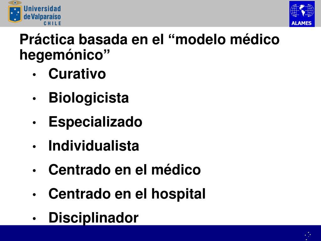 """Práctica basada en el """"modelo médico hegemónico"""""""