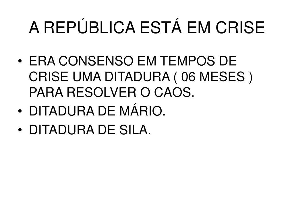 A REPÚBLICA ESTÁ EM CRISE