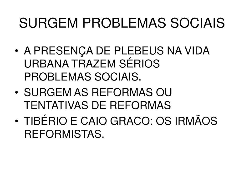 SURGEM PROBLEMAS SOCIAIS