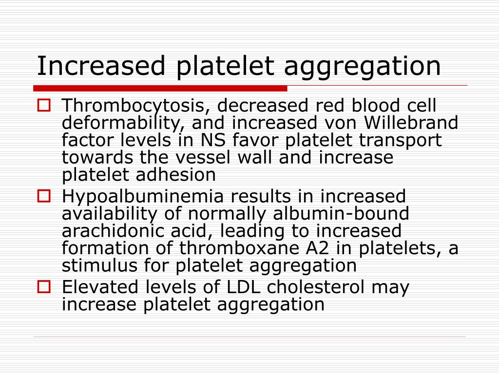 Increased platelet aggregation