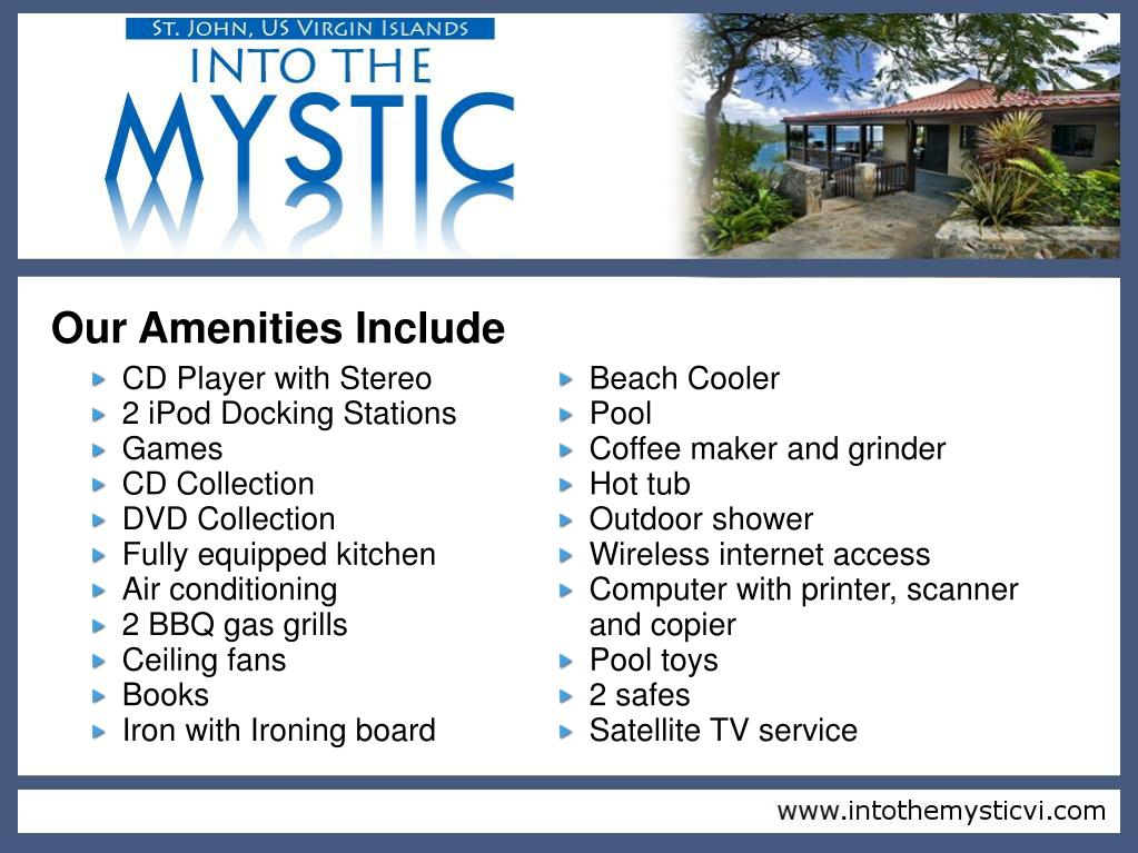 Our Amenities Include