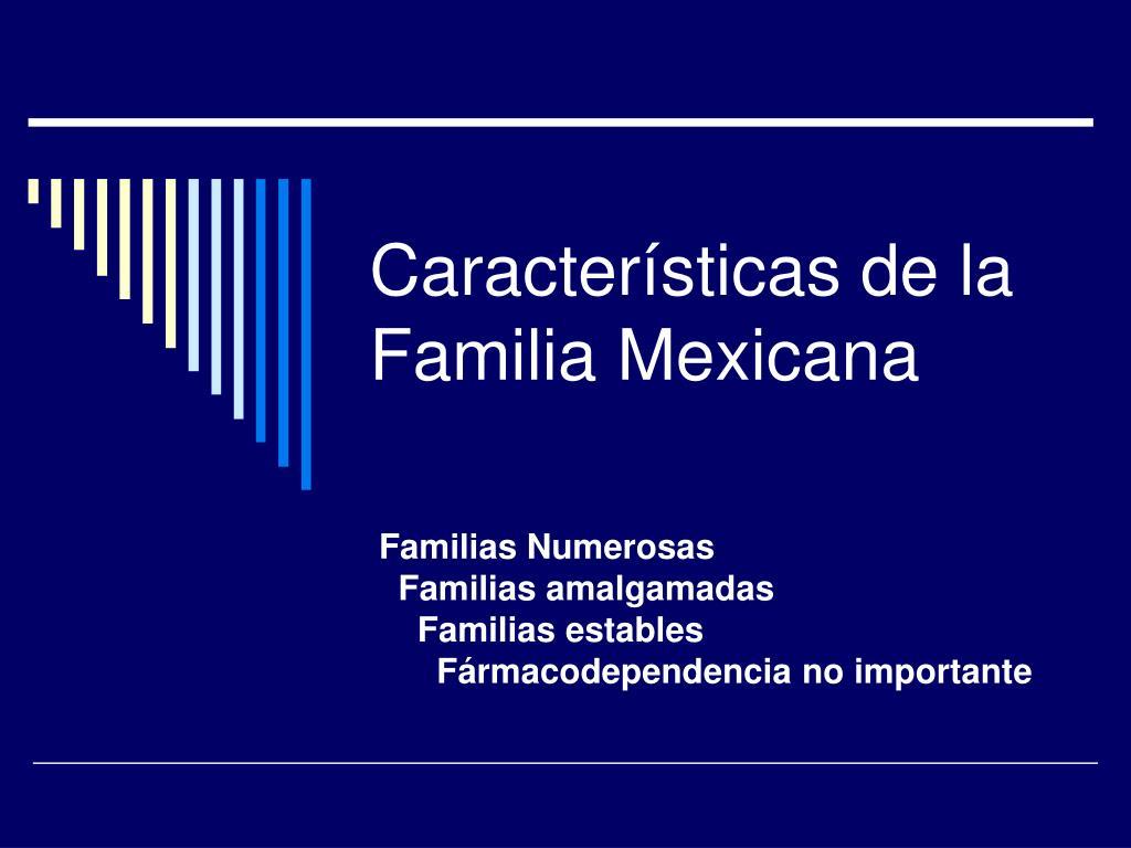 Características de la Familia Mexicana