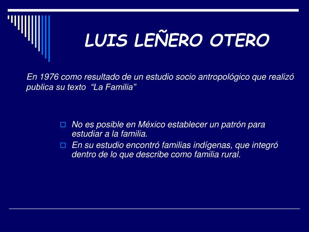 """En 1976 como resultado de un estudio socio antropológico que realizó publica su texto  """"La Familia"""""""