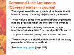 command line arguments covered earlier in course