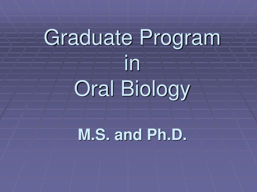 graduate program in oral biology m s and ph d