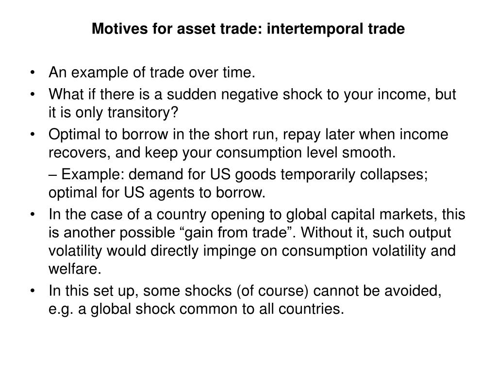 Motives for asset trade: intertemporal trade
