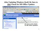 after updating windows itself be sure to also check for ms office updates
