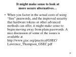 it might make sense to look at more secure alternatives