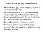 some physical security considerations