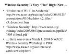 wireless security is very hot right now