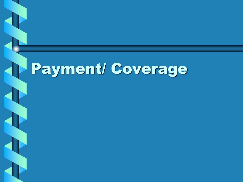 Payment/ Coverage