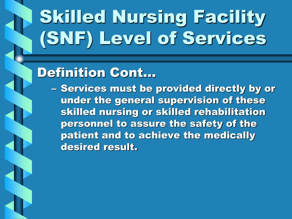 Skilled Nursing Facility (SNF) Level of Services