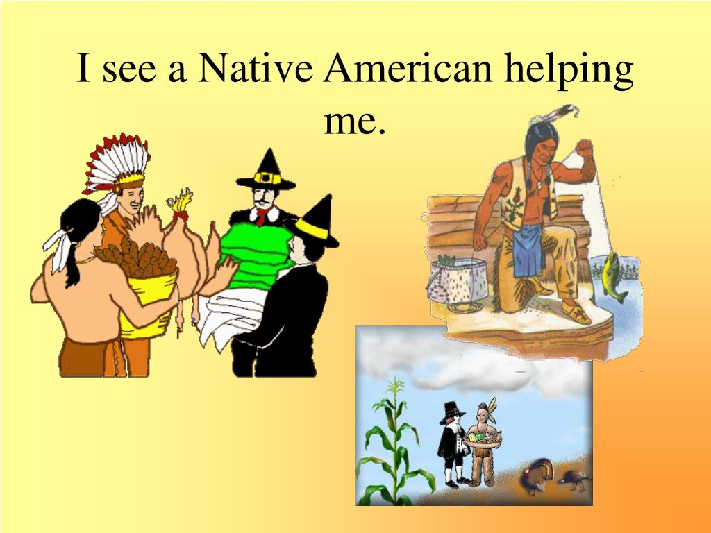 I see a Native American helping me.