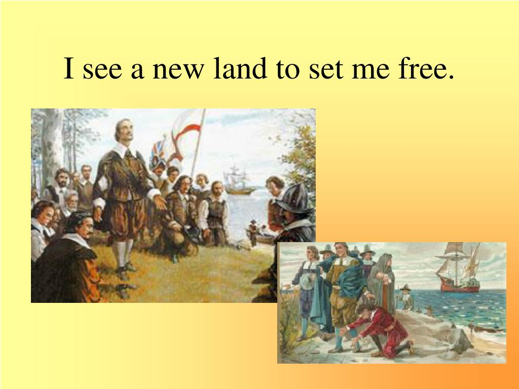 I see a new land to set me free.