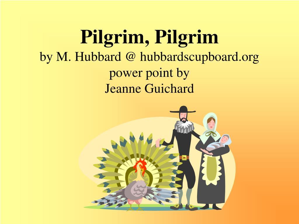 Pilgrim, Pilgrim