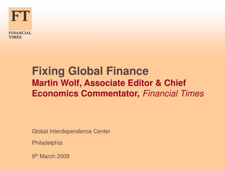 Fixing global finance martin wolf associate editor chief economics commentator financial times l.jpg