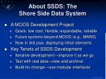 about ssds the shore side data system