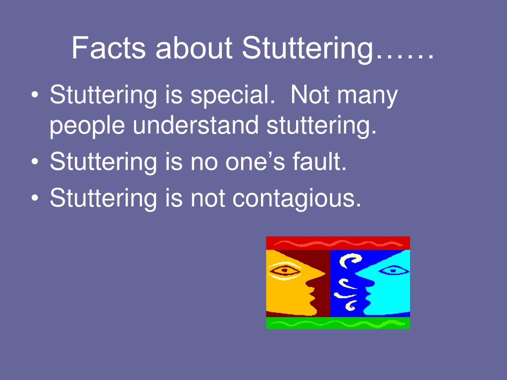 Facts about Stuttering……