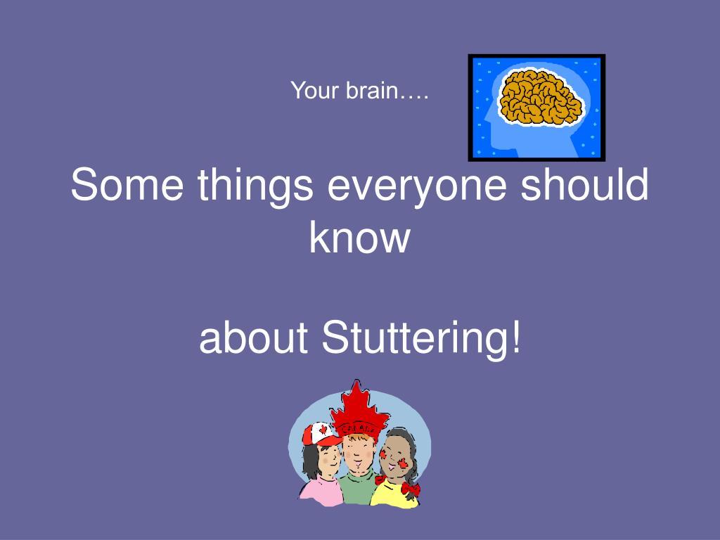 Your brain….