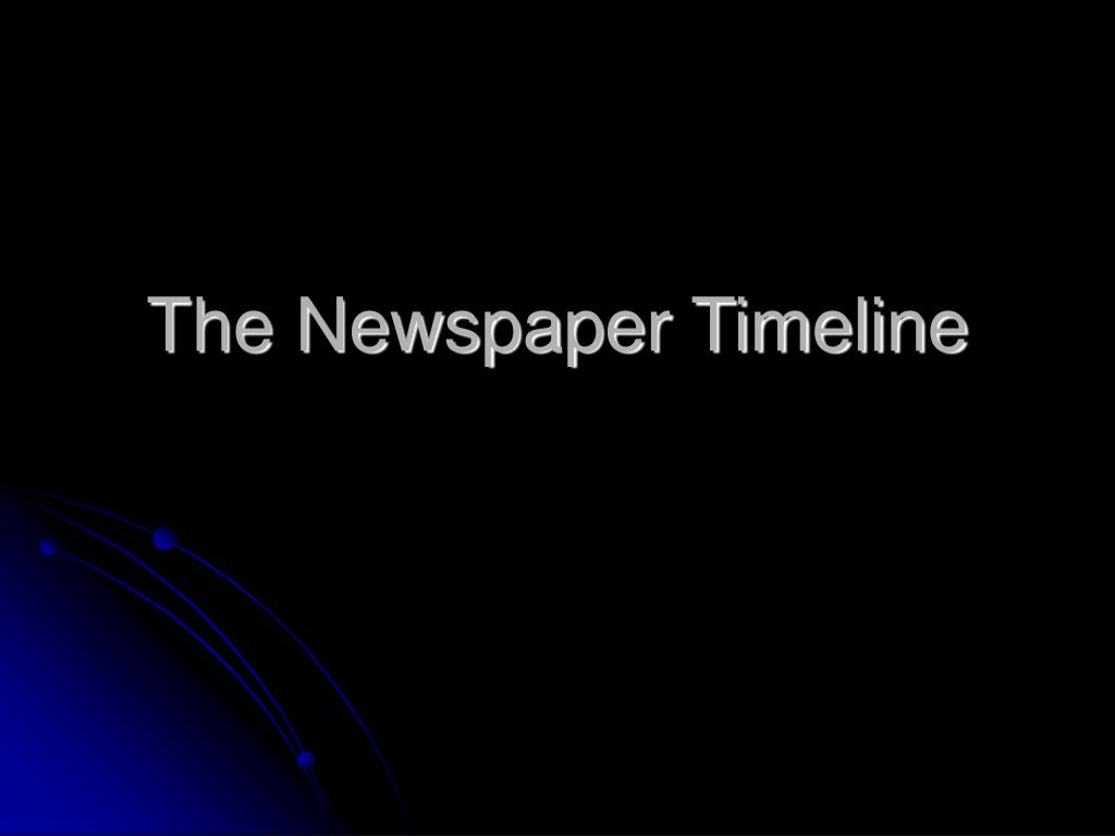 The Newspaper Timeline