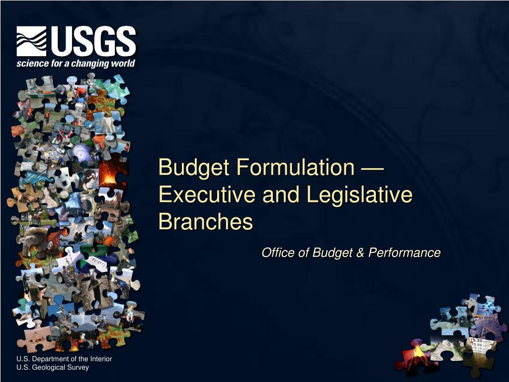 Budget Formulation —