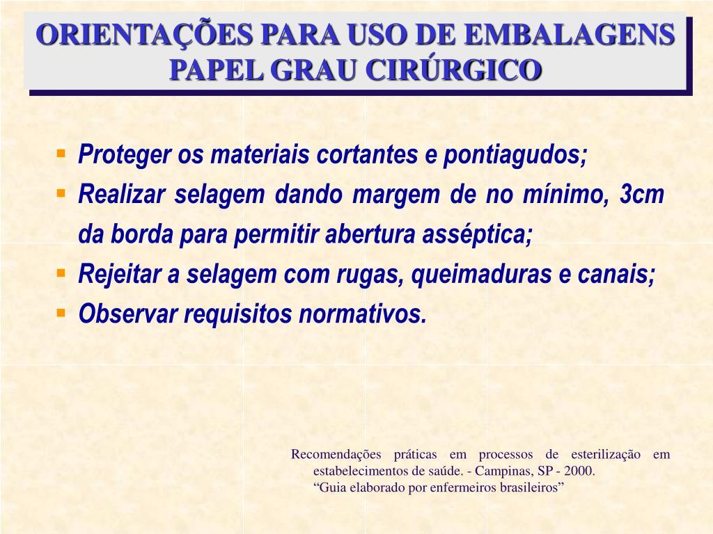 ORIENTAÇÕES PARA USO DE EMBALAGENS PAPEL GRAU CIRÚRGICO