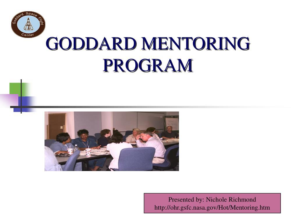 GODDARD MENTORING PROGRAM