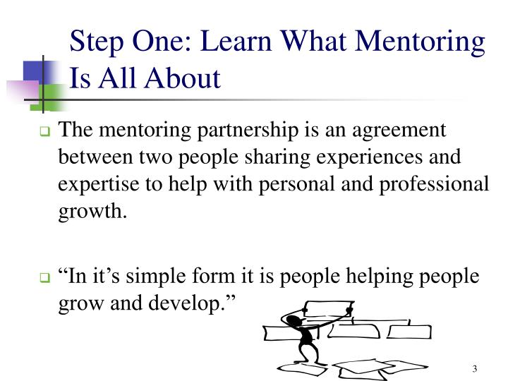 Step one learn what mentoring is all about
