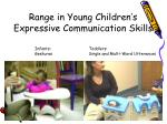 range in young children s expressive communication skills