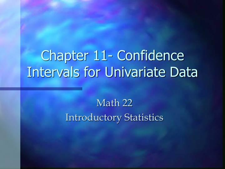 Chapter 11 confidence intervals for univariate data