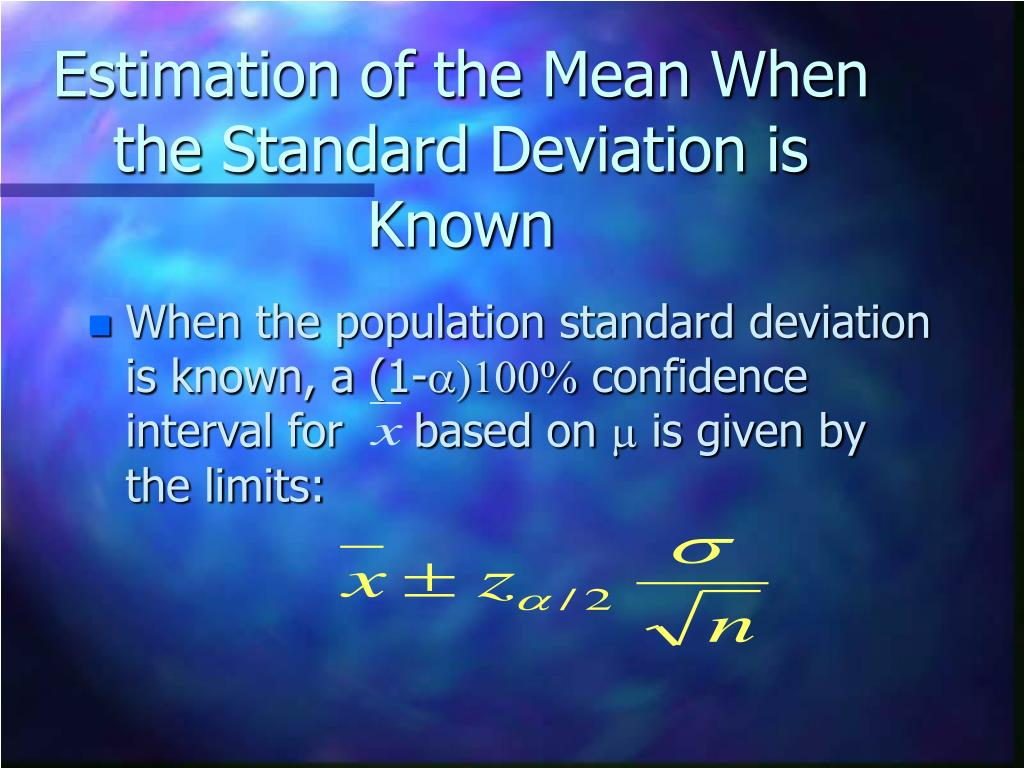 Estimation of the Mean When the Standard Deviation is Known