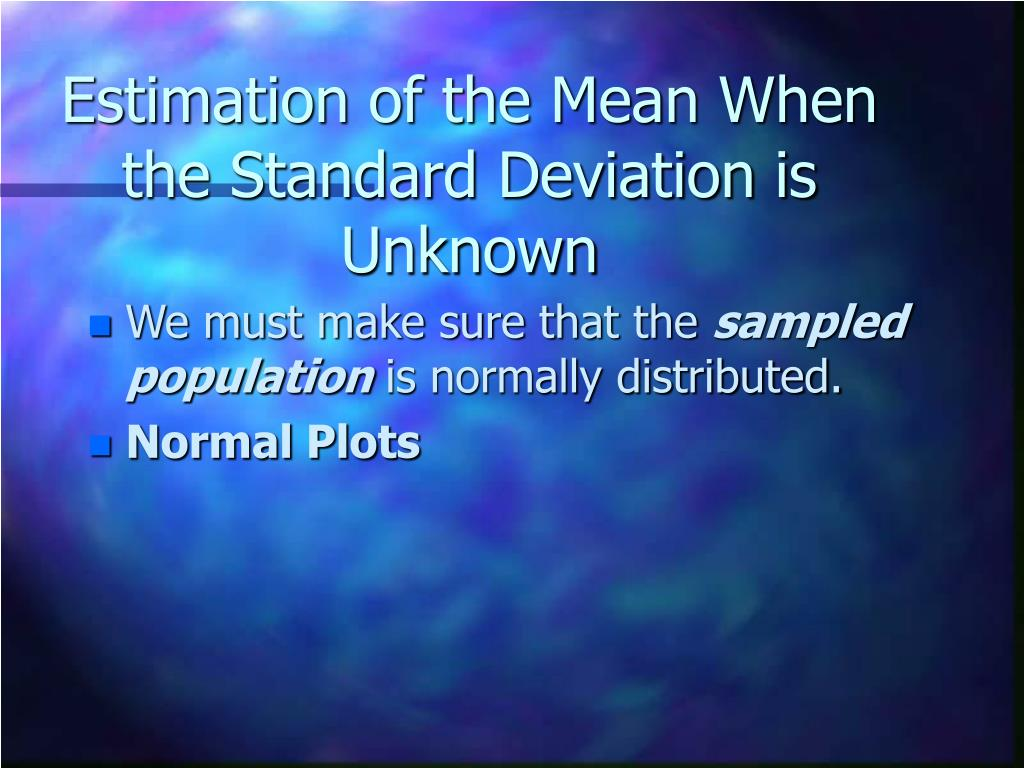 Estimation of the Mean When the Standard Deviation is Unknown