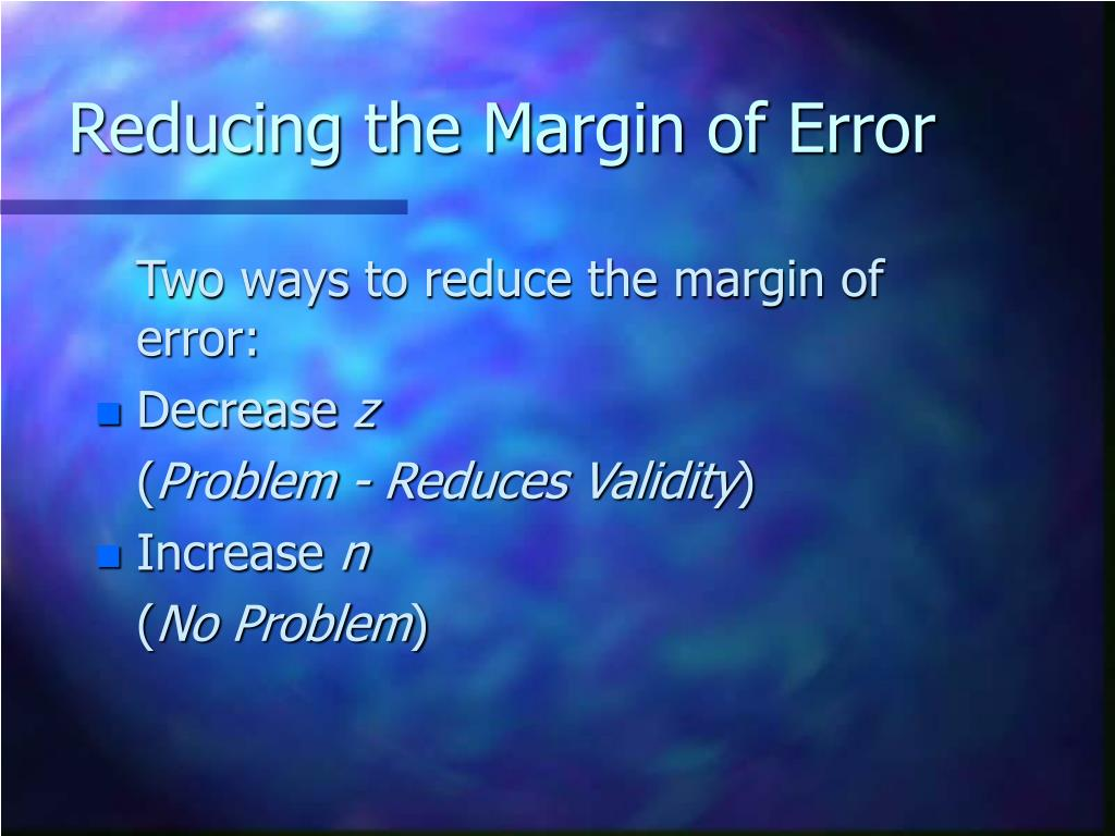 Reducing the Margin of Error