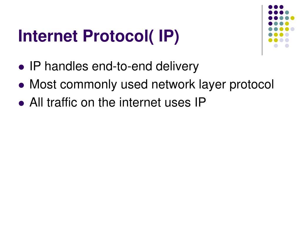 Internet Protocol( IP)