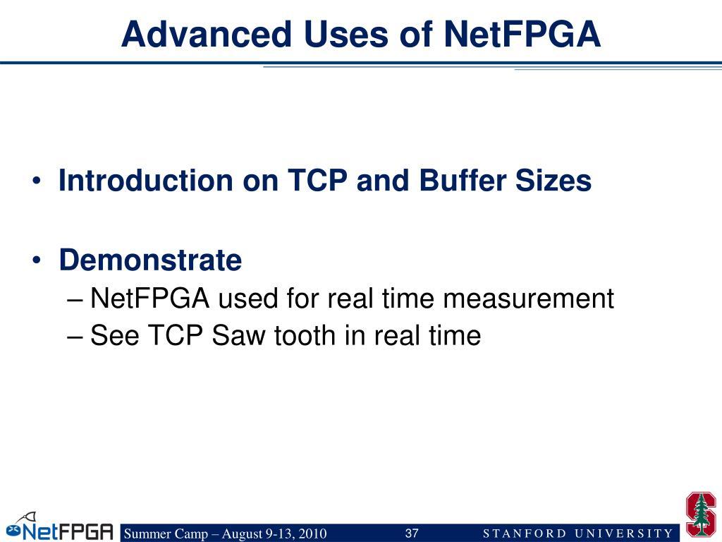 Advanced Uses of NetFPGA