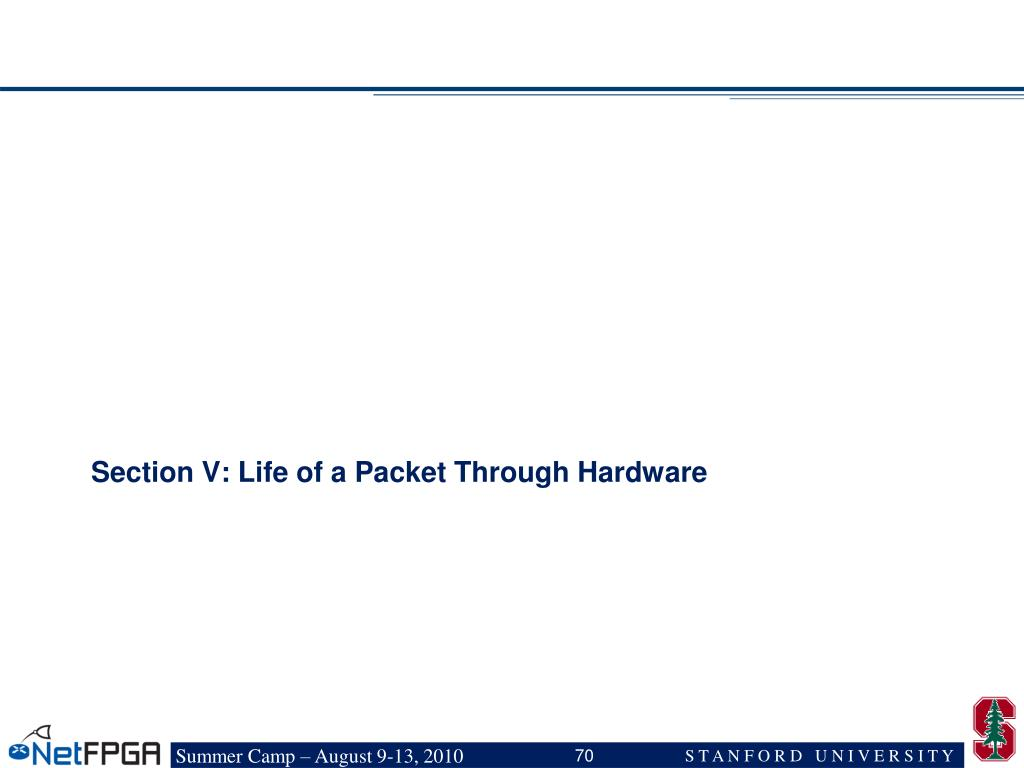 Section V: Life of a Packet Through Hardware