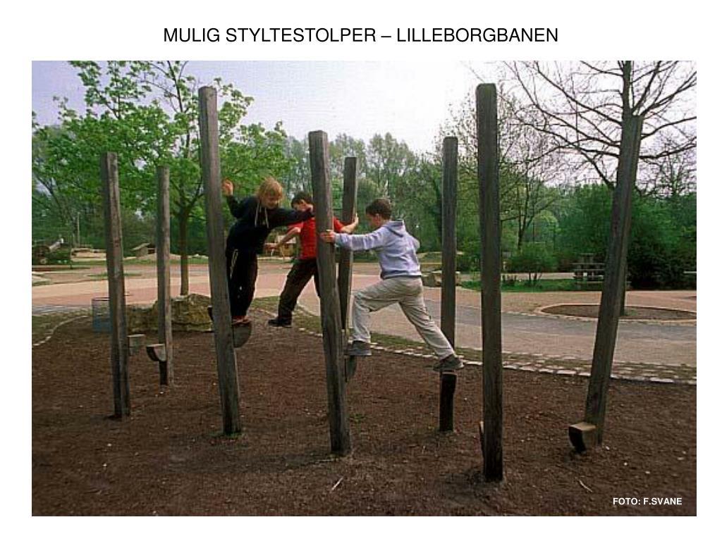 MULIG STYLTESTOLPER – LILLEBORGBANEN