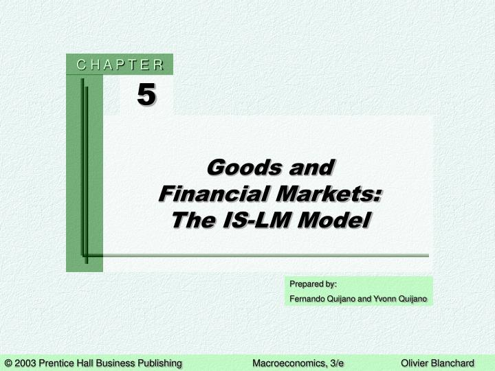 Goods and financial markets the is lm model
