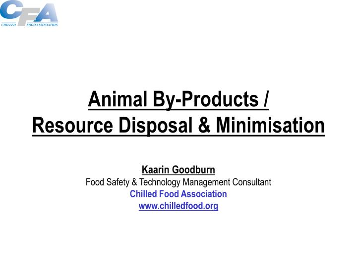 Animal by products resource disposal minimisation l.jpg